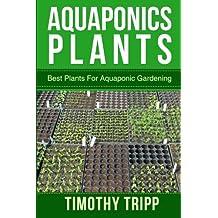 Aquaponics Plants: Best Plants For Aquaponic Gardening