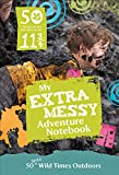 50 Things to Do Before You're 11 3/4: Extra Messy Edition (National Trust)