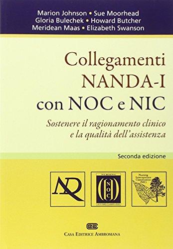Collegamenti NANDA-I con NOC e NIC. Sostenere il ragionamento clinico e la qualità dell'assistenza