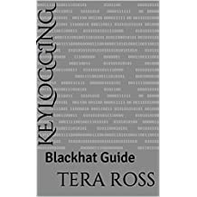 Keylogging: Blackhat Guide (Guide For The Interested Book 1) (English Edition)