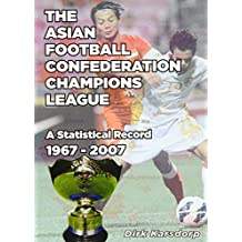 The Asian Football Confederation Champions League: A Statistical Record 1967-2007