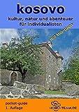 kosovo: kultur, natur & abenteuer für individualisten - Martina Kaspar