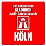 Artdiktat Auto Aufkleber - Anti Gladbach - Das Schönste an Gladbach ist die Autobahn nach Köln, 10 cm x 10 cm
