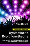 Systemische Evolutionstheorie: Eine systemtheoretische Verallgemeinerung der Darwinschen Evolutionstheorie