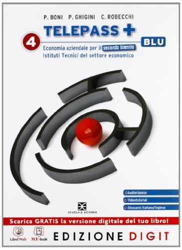 Telepass + Edizione blu - Volume 4 per il 2 biennio. Con Me book e Contenuti Digitali Integrativi online