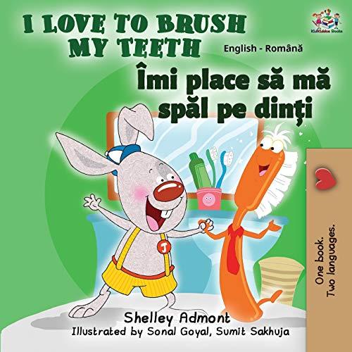 I Love to Brush My Teeth (English Romanian Bilingual Book) (English Romanian Bilingual Collection)