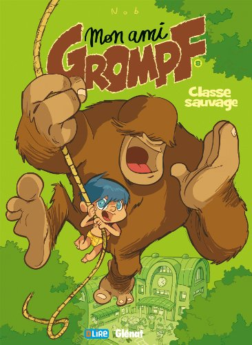 Mon Ami Grompf - Tome 08 : Classe sauvage