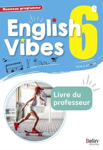 Anglais 6me 2017 Livre du Professeur English Vibes