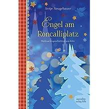 Engel am Roncalliplatz: Weihnachtsgeschichten aus Köln
