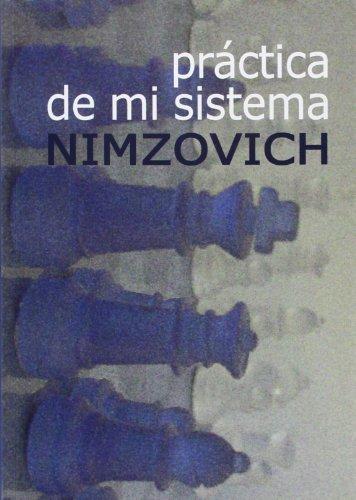 Práctica de mi sistema por Aron Nimzowitsch