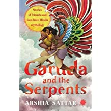 Garuda an the serpents: Stories of Friends and Foes from Hindu Mythology