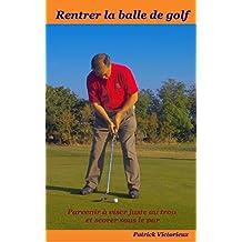 Rentrer la Balle de Golf (Un sport pour s'affirmer t. 2)