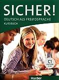 Sicher! C1: Deutsch als Fremdsprache / Kursbuch