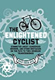 Image de The Enlightened Cyclist: Commuter Angst, Dangerous Drivers, and Other Obstacles