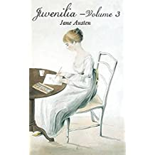 Juvenilia – Volume III (Annotated Book) (English Edition)