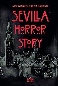 Sevilla horror story par  José Manuel García Bautista