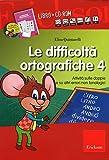 Le difficoltà ortografiche. Con CD-ROM: 4