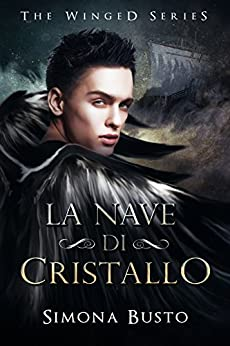 La nave di cristallo (The winged Vol. 1) di [Busto, Simona]