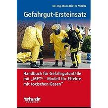 """Gefahrgut-Ersteinsatz: Handbuch für Gefahrgut-Transport-Unfälle mit """"MET© – Modell für Effekte mit toxischen Gasen"""""""