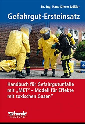 Gefahrgut-Ersteinsatz: Handbuch für Gefahrgut-Transport-Unfälle mit