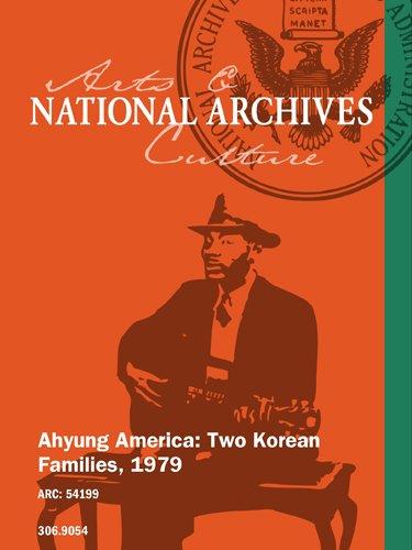 Preisvergleich Produktbild AHYUNG AMERICA: TWO KOREAN FAMILIES,  1979