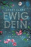 Deathline - Ewig dein (Die Deathline-Reihe, Band 1) von Janet Clark