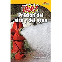 ¡Pop!  Presión del aire y del agua (Pop! Air and Water Pressure) (TIME FOR KIDS® Nonfiction Readers)