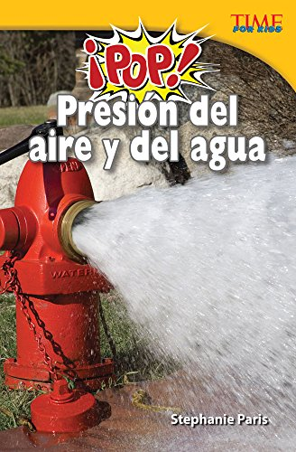 ¡Pop!  Presión del aire y del agua (Pop! Air and Water Pressure) (TIME FOR KIDS® Nonfiction Readers) por Teacher Created Materials