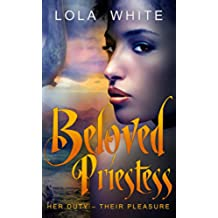 Beloved Priestess: Her duty-their pleasure (English Edition)