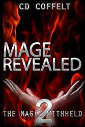 Mage Revealed (The Magic Withheld Book 2)