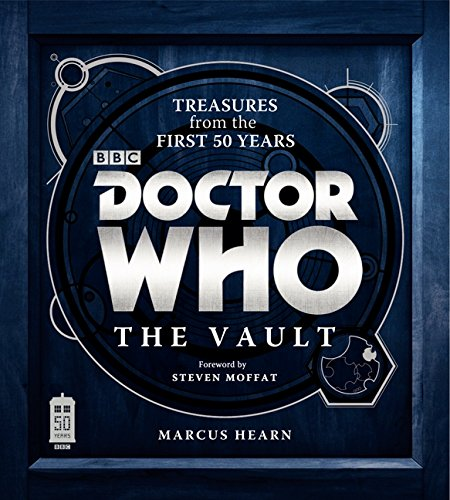 Doctor Who: The Vault: Treasures from the First 50 Years por Marcus Hearn