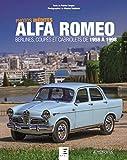 Alfa Romeo : Berlines, coupés et cabriolets de 1958 à 1998