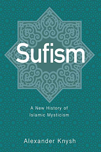Sufism - A New History of Islamic Mysticism