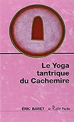 Le yoga tantrique du cachemire
