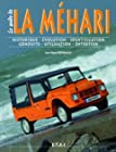 La Méhari - Historique, identification, évolution, restauration, entretien, conduite