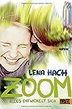 Zoom: Alles entwickelt sich von Lena Hach