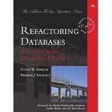Refactoring Databases: Evolutionary Database Design (Addison Wesley Signature Series)