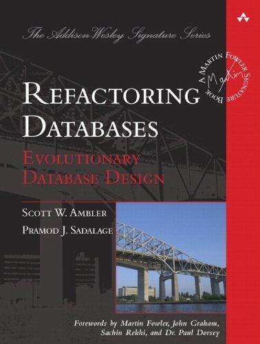 s: Evolutionary Database Design (Addison Wesley Signature Series) ()