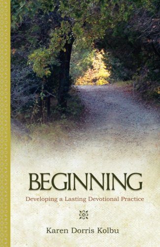 Beginning (Experiencing the Divine Direction): Developing a Lasting Devotional Practice (Experiencing the Divine Direction)