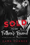 Sold To My Father's Friend- A Hot, Sexy, Steamy, Erotica Romance Story Of How A Dominant Alpha Male Lust For A Beautiful Young Girl.