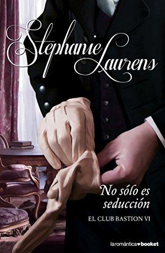 No sólo es seducción (Booket Logista) por Stephanie Laurens