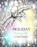 Holiday Shopping Gift And Card Tracker: Keep Track of Seasonal Greeting Cards & Gifts...