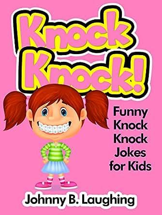 Knock Knock!: Funny Knock Knock Jokes for Kids eBook ... Funny Jokes For Kids