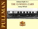 Pullman Profile No. 1: The 12-Wheel Cars