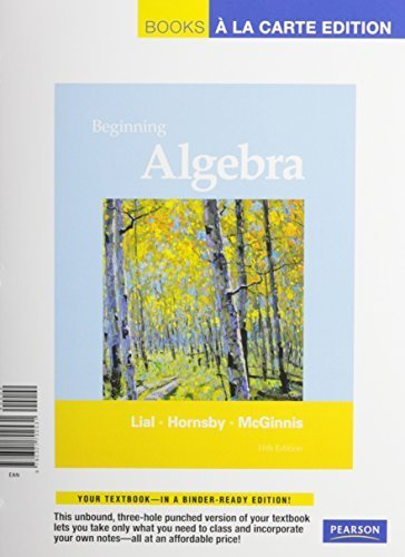 Beginning Algebra, Books a la Carte Plus MML/MSL Student Access Code Card (for ad hoc valuepacks) (11th Edition) 11th edition by Lial, Margaret L., Hornsby, John, McGinnis, Terry (2011) Loose Leaf