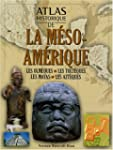 Atlas historique de la la m�so-am�rique
