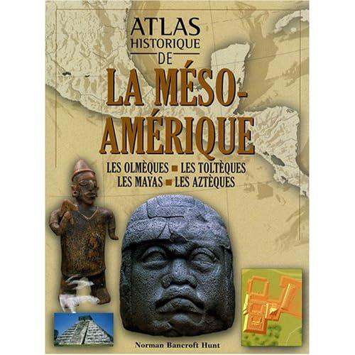Atlas historique de la la méso-amérique