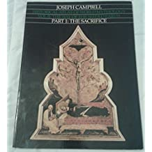 Historical Atlas of World Mythology Vol. II: The Way of the Seeded Earth, Part 1: The Sacrifice by Joseph Campbell (1988-11-05)