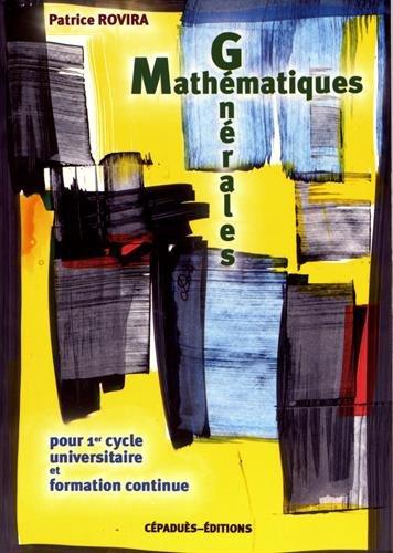 Mathématiques générales : Pour 1er cycle universitaire et formation continue par From Editions Cépaduès