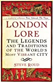 London Lore: The legends and traditions of the world's most vibrant city